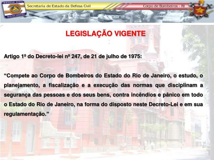 Artigo 1º do Decreto-lei nº 247, de 21 de julho de 1975: