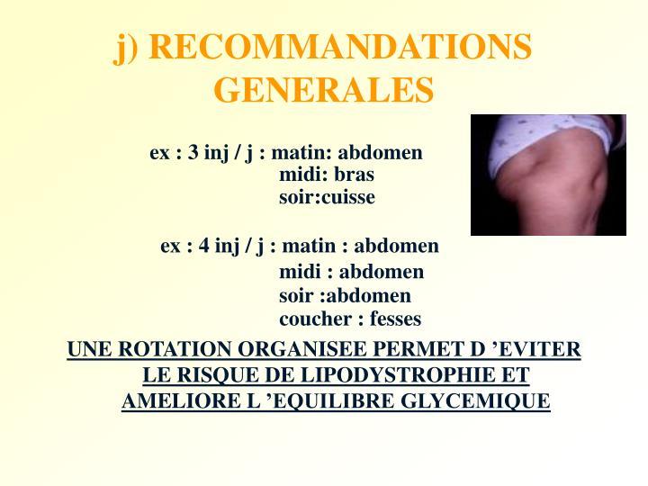 j) RECOMMANDATIONS GENERALES