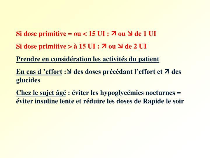 Si dose primitive = ou < 15 UI :