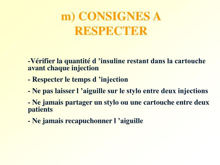 m) CONSIGNES A RESPECTER