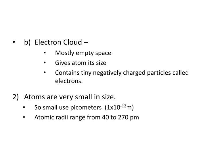 b)  Electron Cloud –