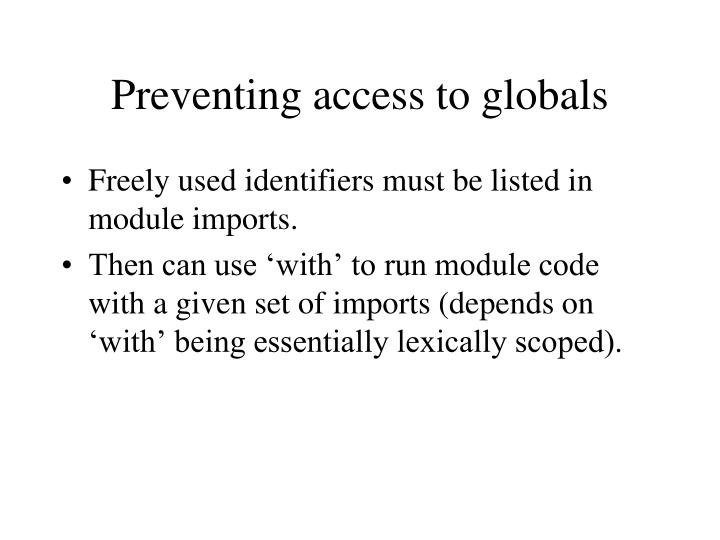 Preventing access to globals