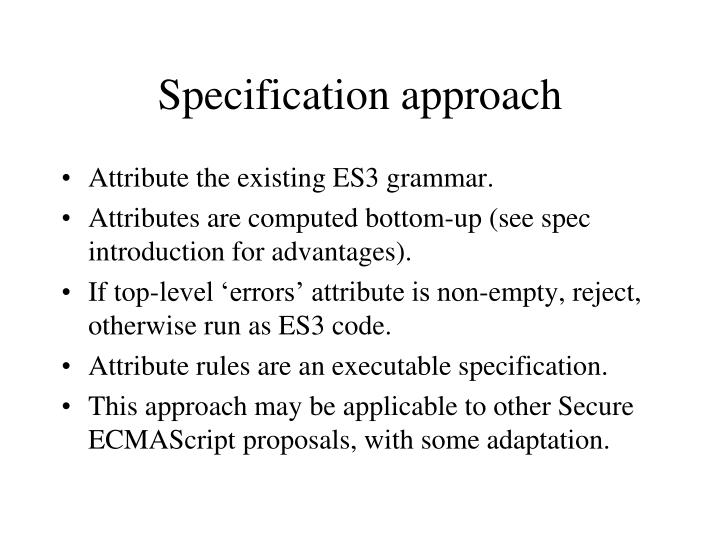 Specification approach