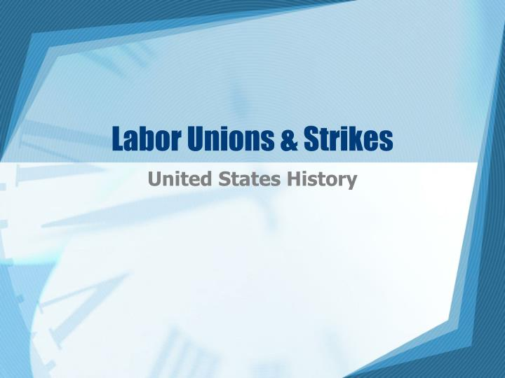 Labor unions strikes