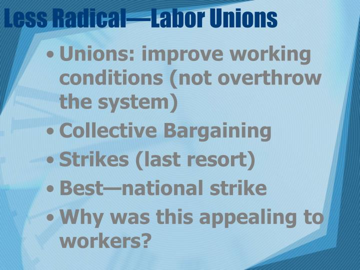 Less Radical—Labor Unions
