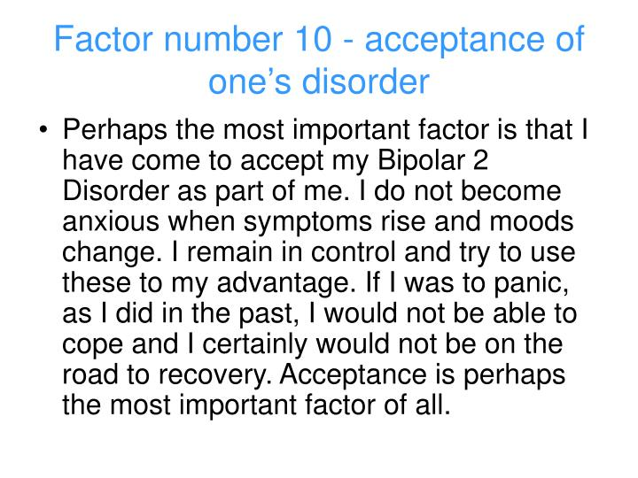 Factor number 10 - acceptance of one's disorder