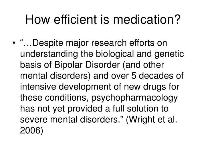 How efficient is medication?