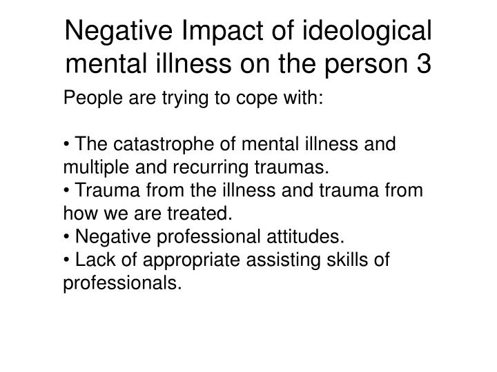 Negative Impact of ideological mental illness on the person 3