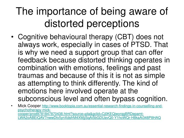 The importance of being aware of distorted perceptions