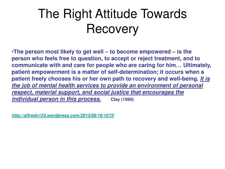 The Right Attitude Towards Recovery