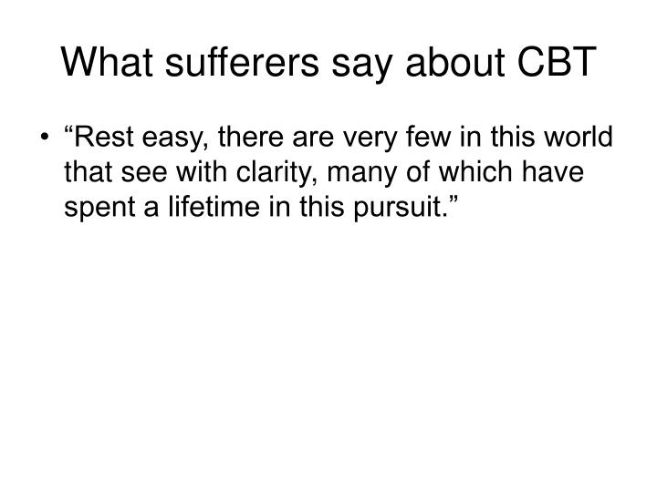 What sufferers say about CBT