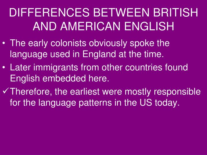 DIFFERENCES BETWEEN BRITISH AND AMERICAN ENGLISH