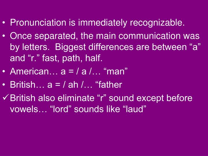Pronunciation is immediately recognizable.