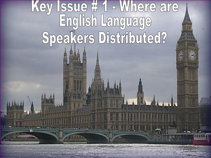 Key Issue # 1 - Where are