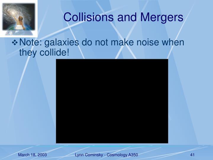 Collisions and Mergers