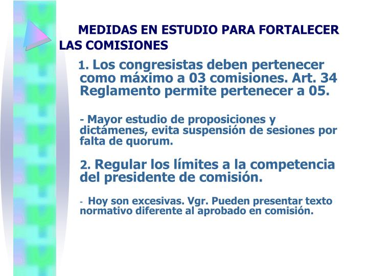 MEDIDAS EN ESTUDIO PARA FORTALECER LAS COMISIONES