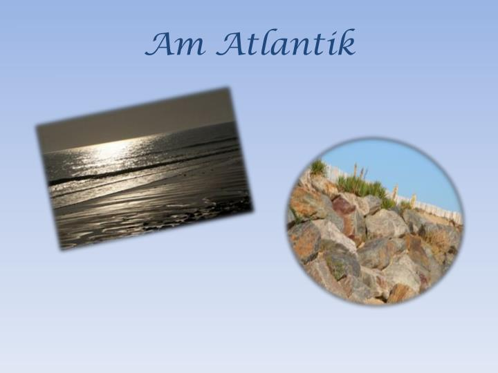 Am Atlantik