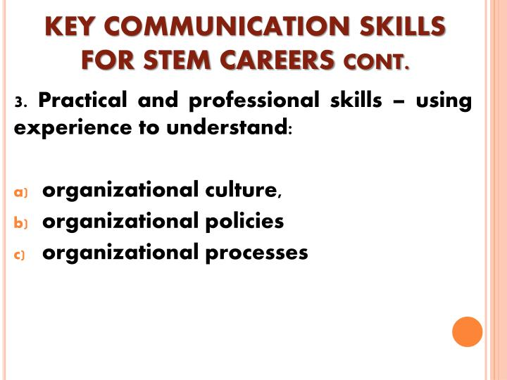 KEY COMMUNICATION SKILLS FOR STEM CAREERS cont.