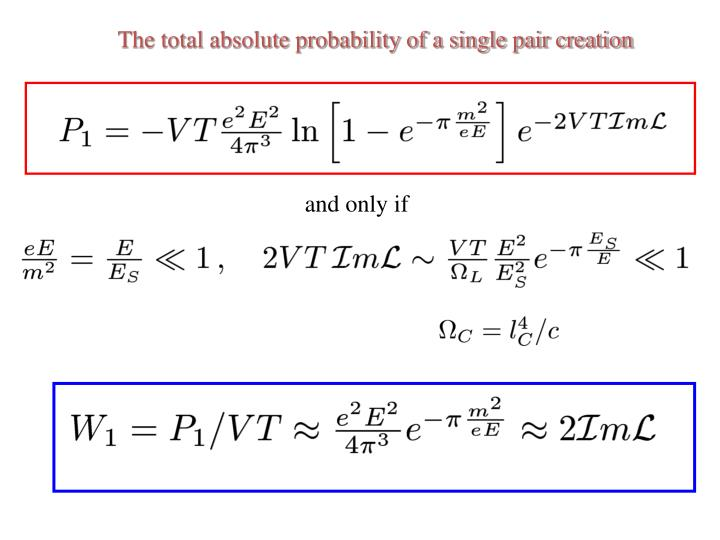 The total absolute probability of a single pair creation