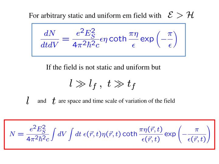 For arbitrary static and uniform em field with