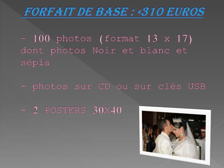 Forfait de base : «310 Euros