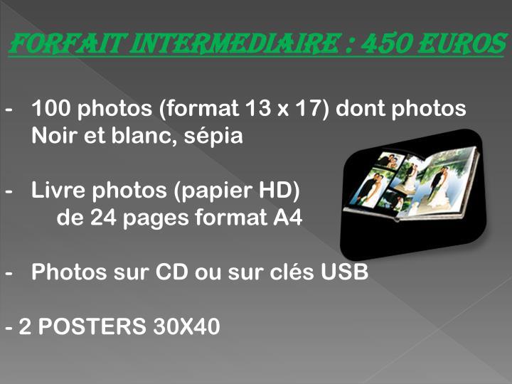 Forfait INTERMEDIAIRE : 450 Euros
