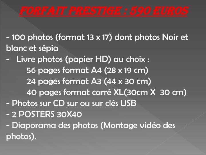 Forfait prestige : 590 Euros
