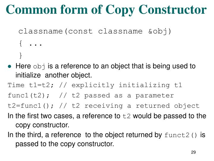 Common form of Copy Constructor