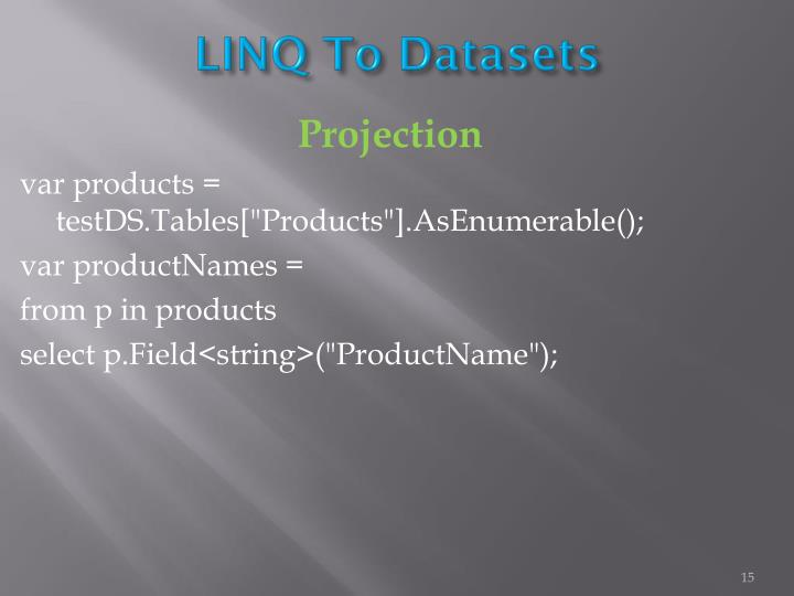 LINQ To Datasets