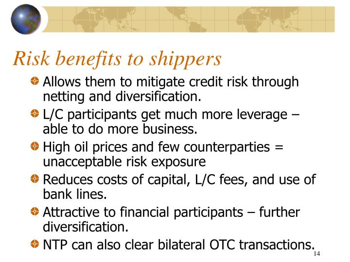 Risk benefits to shippers