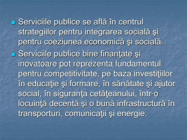 Serviciile publice se află în centrul strategiilor pentru integrarea socială şi pentru coeziunea economică şi socială.