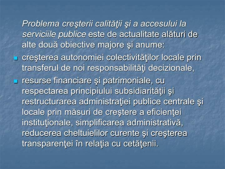 Problema creşterii calităţii şi a accesului la serviciile publice