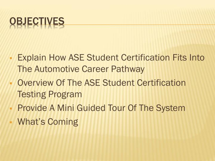 Explain How ASE Student Certification Fits Into The Automotive Career Pathway