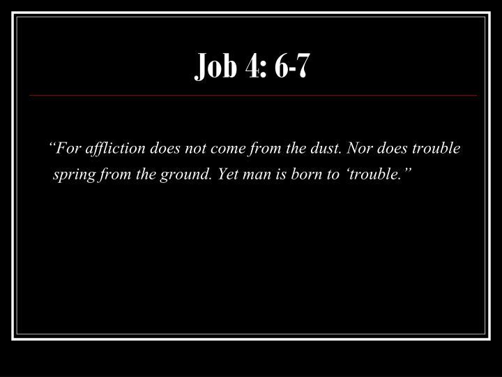 Job 4: 6-7