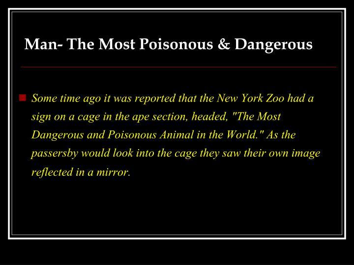 Man- The Most Poisonous & Dangerous