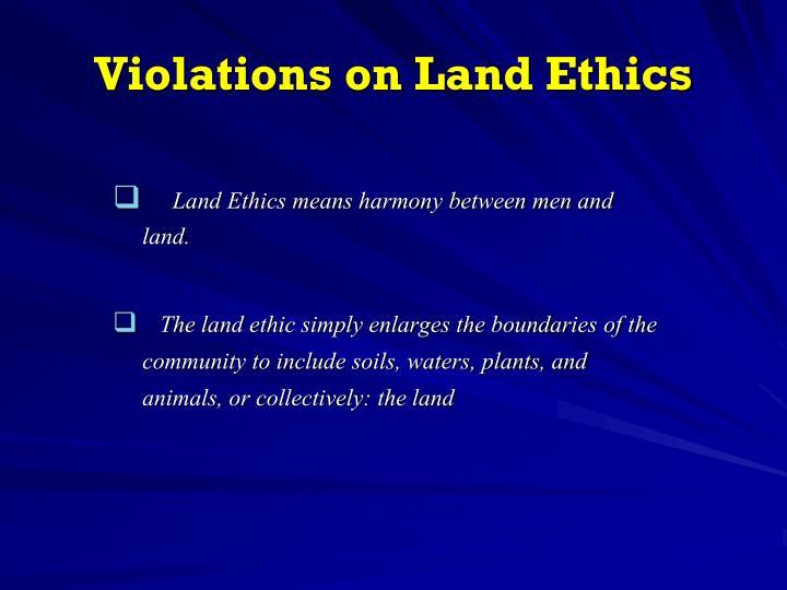 Violations on Land Ethics