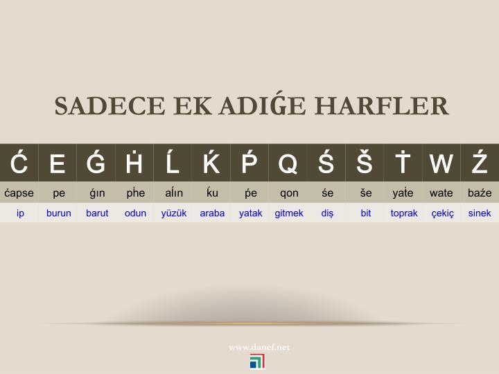 SADECE EK ADIE HARFLER