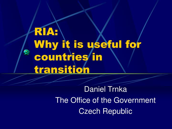 Ria why it is useful for countries in transition