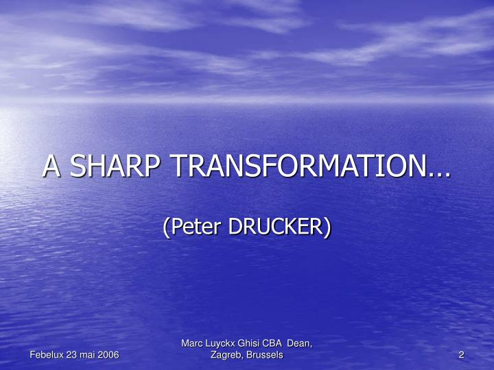 A SHARP TRANSFORMATION…