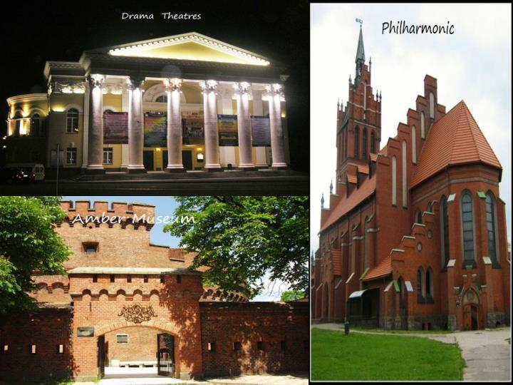 Today Kaliningrad is the cultural center of the region. We can attend Drama and Puppet Theatres the
