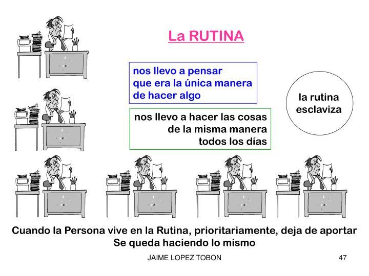 La RUTINA