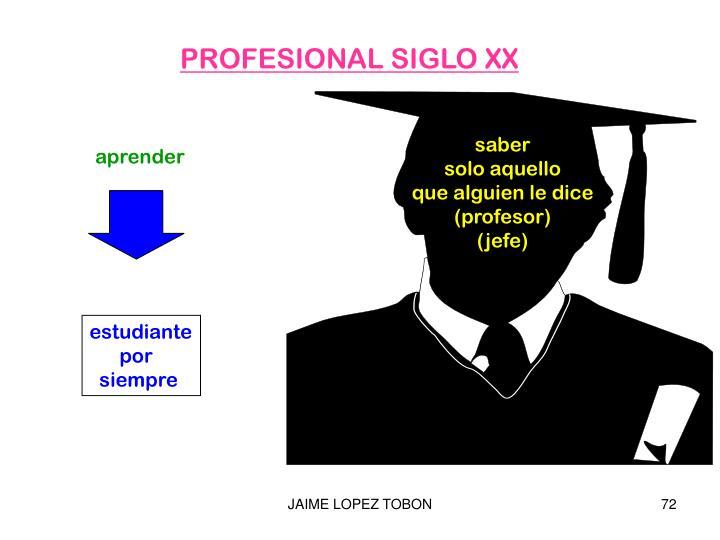 PROFESIONAL SIGLO XX