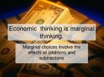economic thinking is marginal thinking