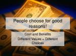 people choose for good reasons