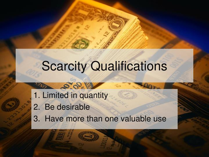 Scarcity qualifications