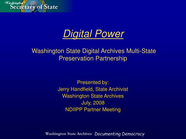 Digital power washington state digital archives multi state preservation partnership