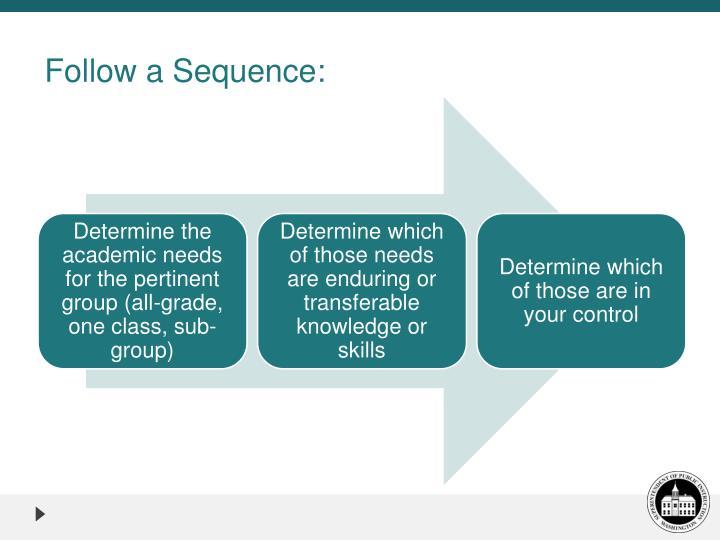 Follow a Sequence: