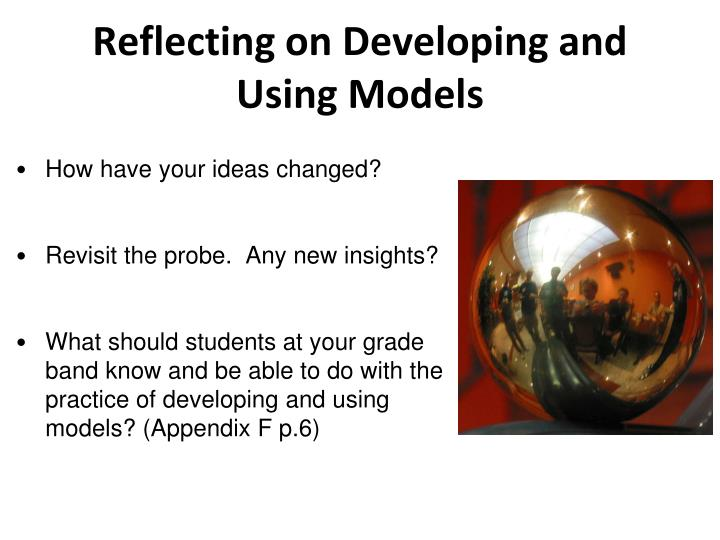 Reflecting on Developing and Using Models