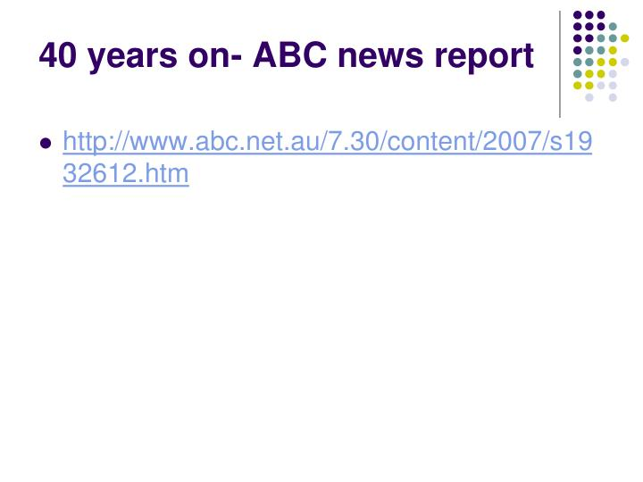 40 years on- ABC news report