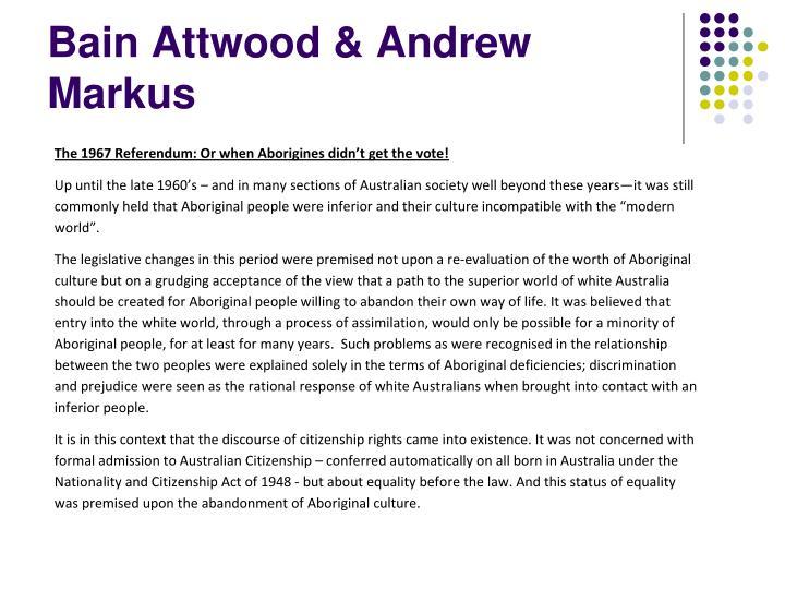 Bain Attwood & Andrew Markus